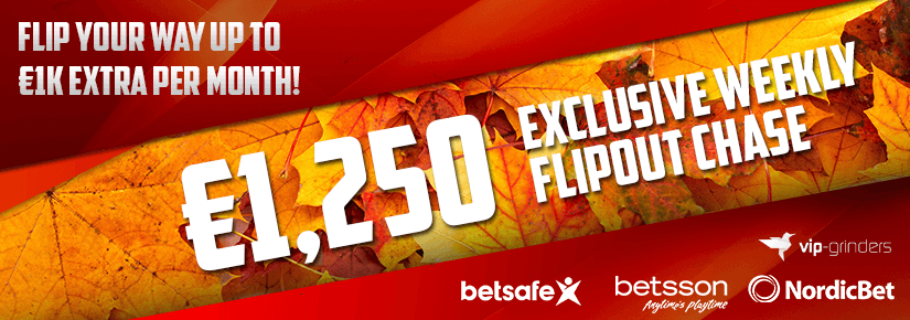 Exclusive €1,250 Weekly Flipout Chase