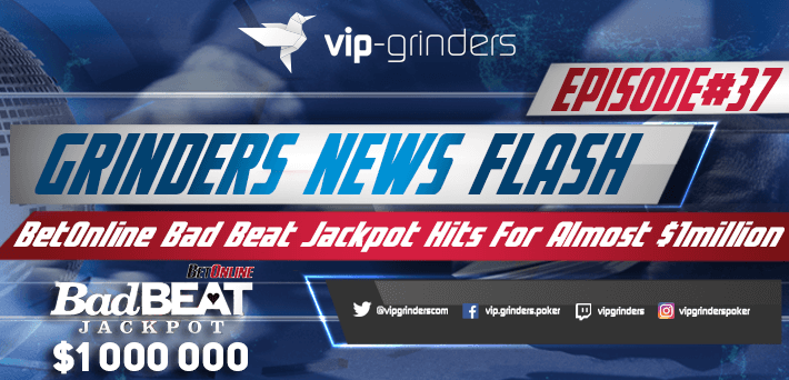 Grinders News Flash Ep.37 -1 Million Dollar Bad Beat Jackpot Hit at BetOnline