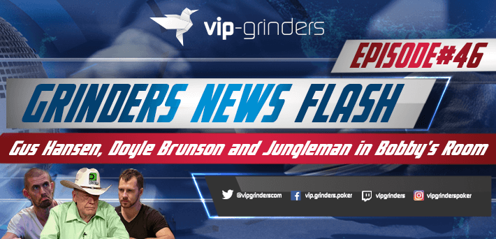 Grinders News Flash Gus Hansen and Jungleman play $,500/$3,000 in Bobby's room