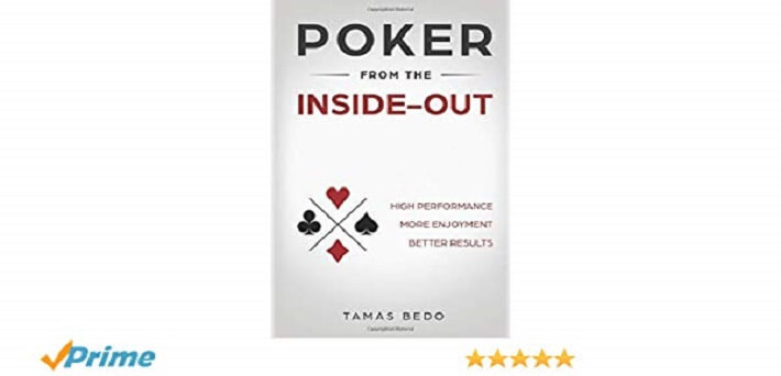 Poker from the Inside-Out: High Performance, More Enjoyment, Better Results Review