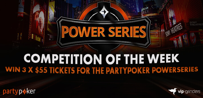 Competition of the Week - Win $55 partypoker Power Series Tickets